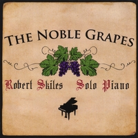 Robert Skiles | The Noble Grapes