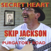 Skip Jackson & Purgatory Road | Secret Heart