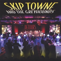 Skip Towne and The Greyhounds | Detours