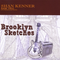 Shan Kenner Raw Trio | Brooklyn Sketches