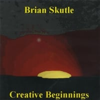 Brian Skutle | Creative Beginnings