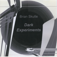 Brian Skutle | Dark Experiments