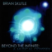 Brian Skutle | Beyond the Infinite: A Musical Odyssey