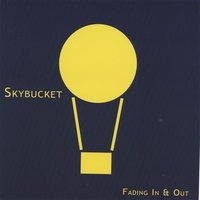 Skybucket | Fading In and Out