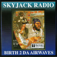 Skyjack Radio | Birth 2 Da Airwaves