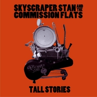 Skyscraper Stan and the Commission Flats | Tall Stories - EP