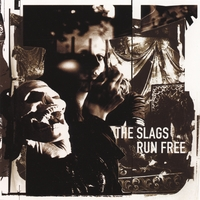 The Slags | Run Free