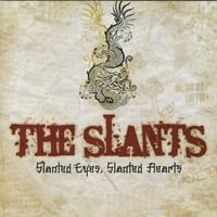 The Slants | Slanted Eyes, Slanted Hearts