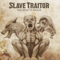 Slave Traitor | Too High to Reach