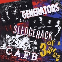 Sledgeback, The Generators & C.A.F.B. | 3 of a Kind