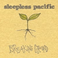 Sleepless Pacific | Breaking Ground