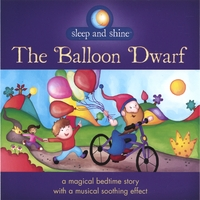 Sleep and Shine | The Balloon Dwarf