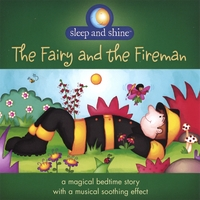 Sleep and Shine | The Fairy and the Fireman