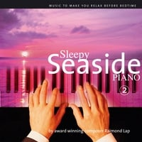 Raimond Lap | Sleepy Seaside Piano Part 2