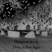 Slegna-Kra | This Is the Age