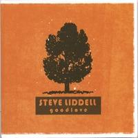 Steve Liddell | goodlove | CD Baby