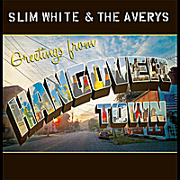 Slim White & the Averys | Greetings from Hangover Town