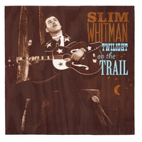 Slim Whitman | Twilight on the Trail