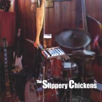 The Slippery Chickens | The Slippery Chickens