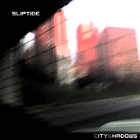 Sliptide | City Shadows