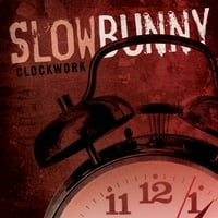 Slow Bunny | Clockwork