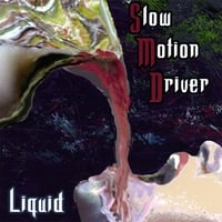 Slow Motion Driver | Liquid