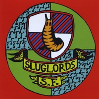 Sluglords | Sluglords Forever!