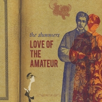 The Slummers | Love of the Amateur