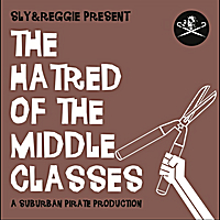 Sly & Reggie | The Hatred  of the Middle Classes
