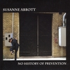 Susanne Abbott: No History of Prevention