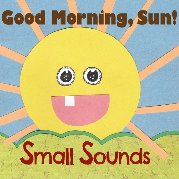 Good Morning Sunshine Jazz : Small sounds good morning sun cd baby music store