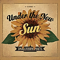 Smalltown Poets | Under the New Sun