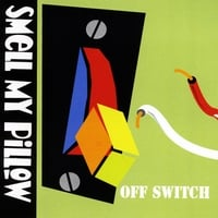 Smell My Pillow | Off Switch