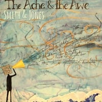 Smith & Jones | The Ache & the Awe