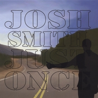 Josh Smith | Just Once