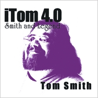 Tom Smith | iTom 4.0: Smith and Legend