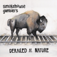 Smokehouse Gamblers | Derailed By Nature
