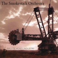 The Smokestack Orchestra | Salute Heavy Industry