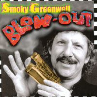 Smoky Greenwell | Blow-Out