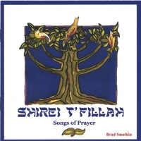 Brad Smolkin | Shirei T'fillah - Songs of Prayer