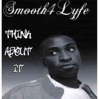 Smooth4Lyfe | Think About It