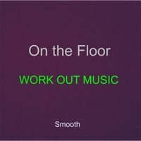 Smooth | On the Floor