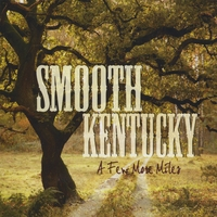 Smooth Kentucky | A Few More Miles