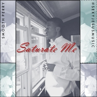 Smooth Perry | Saturate Me