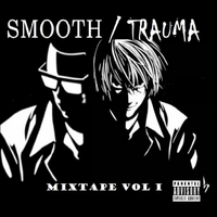 Smooth/Trauma | Smooth/Trauma