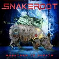 Snakeroot | Downtown to Ghetto
