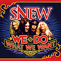 Snew | We Do What We Want