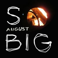 So Big | August