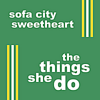 Sofa City Sweetheart | The Things She Do