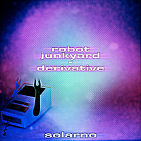 Solarno | Robot Junkyard - Derivative